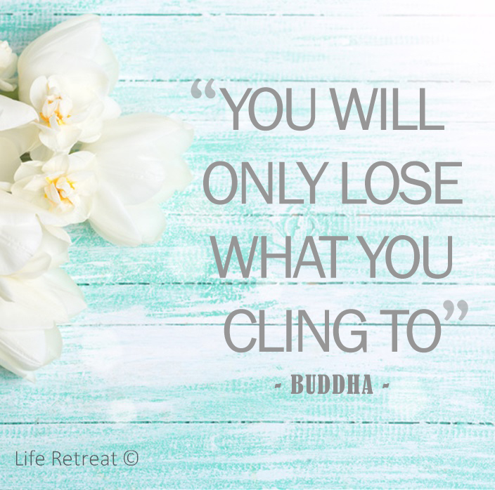 you will only lose what you cling to