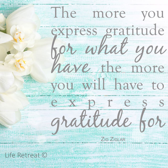 Inspirational Quotes About Gratitude: Inspirational Quote - Gratitude - Life Retreat