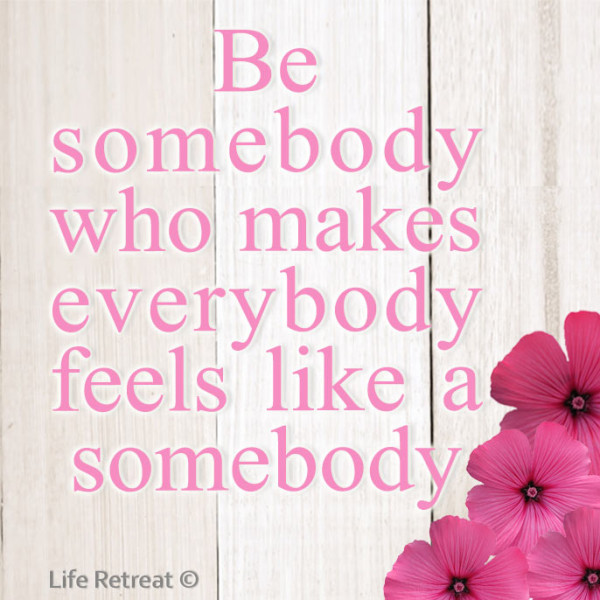 Image result for be somebody who makes everybody pink