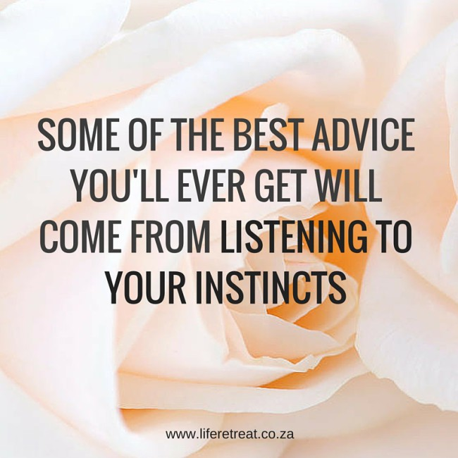 listen to your instincts