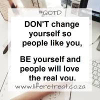 Be yourself and people will love the real you.