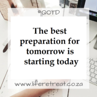 The best preparation for tomorrow is starting today.