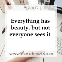 Everything has beauty,