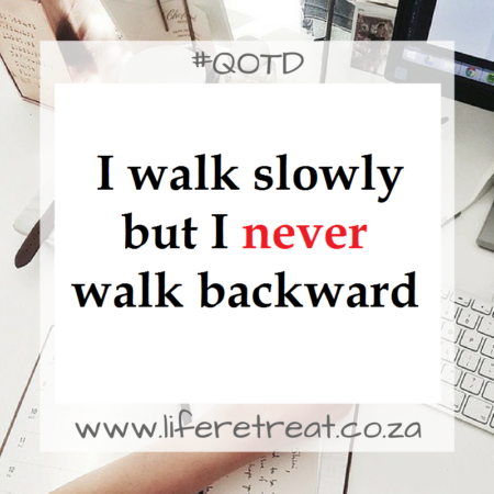 Inspirational Quote – Walk Slowly