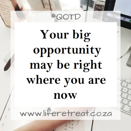 Inspirational Quote – Big Opportunity
